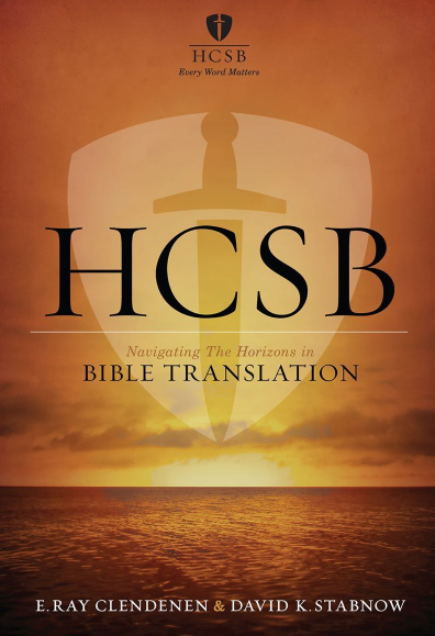 Choosing a Bible Translation: Maybe the HCSB