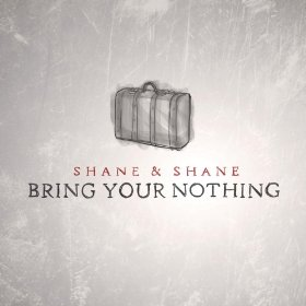 "FREE: ""Bring Your Nothing"" Shane & Shane mp3"