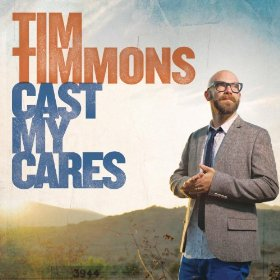 "FREE: ""Cast My Cares"" Tim Timmons mp3"
