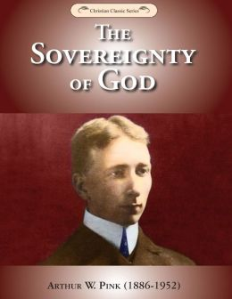 FREE: The Sovereignty of God by A. W. Pink eBook