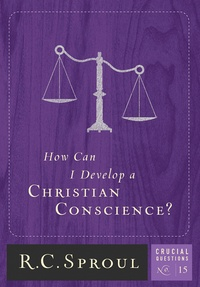 Answers to Crucial Questions from R.C. Sproul: 3 more FREE eBooklets