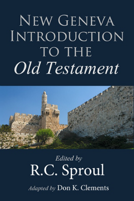 FREE: New Geneva Intro to the OT eBook edited by R. C. Sproul