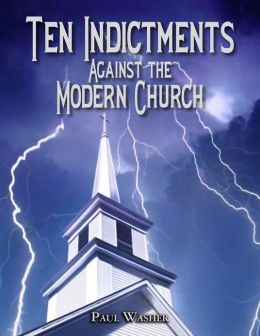 FREE: Ten Indictments against the Modern Church by Paul Washer eBook