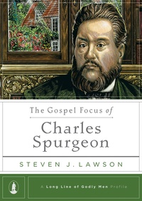 Free for November: The Gospel Focus of Charles Spurgeon by Steven Lawson eBook