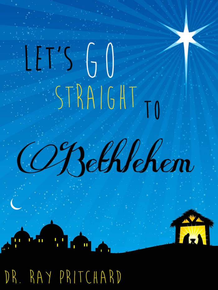 FREE: Let's Go Straight to Bethlehem–Daily Advent Devotional by Ray Pritchard eBook