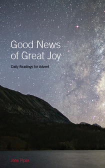 FREE: Good News of Great Joy: Daily Readings for Advent 2013 by John Piper eBook