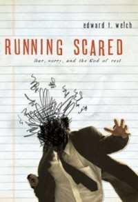 FREE: Running Scared: Fear, Worry, and the God of Rest by Ed Welch eBook
