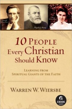 Today Only: FREE: 10 People Every Christian Should Know eBook by Warren Wiersbe