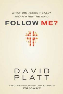 FREE: What Did Jesus Really Mean When He Said Follow Me? by David Platt eBooklet