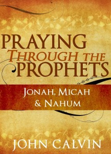 praying-through-the-prophets-jonah-micah-nahum-john-calvin