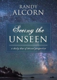 FREE: Seeing the Unseen: A Daily Dose of Eternal Perspective by Randy Alcorn eBook