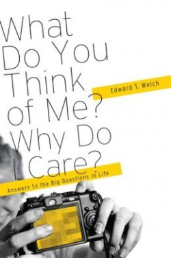 FREE: What Do You Think of Me? Why Do I Care?: Answers to the Big Questions of Life eBook