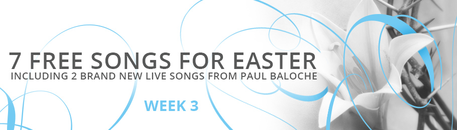 7 FREE Songs for Easter (Week #3)