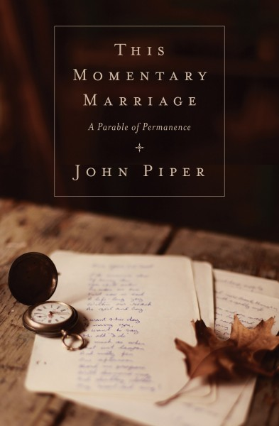 FREE: This Momentary Marriage by John Piper Olive Tree eBook