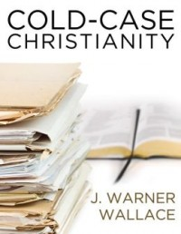 FREE: Cold-Case Christianity: A Homicide Detective Investigates the Claims of the Gospels eBook