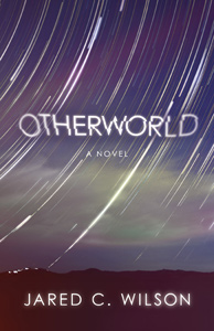 FREE: Otherworld: A Novel by Jared Wilson eBook