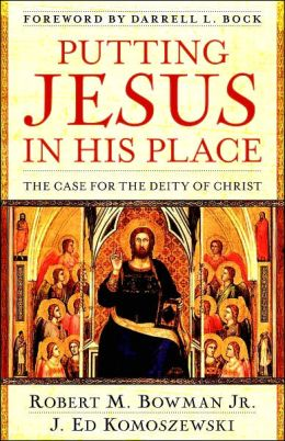 FREE: Putting Jesus in His Place: The Case for the Deity of Christ eBook