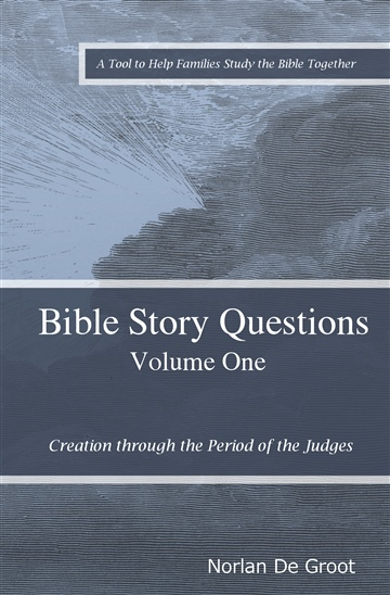 FREE: Bible Story Questions Vol. 1: Creation through the Period of the Judges eBook