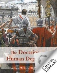 FREE: The Doctrine of Human Depravity by A. W. Pink eBook