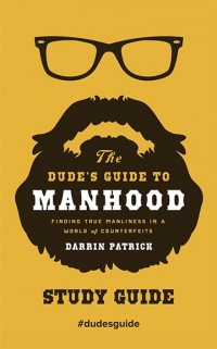 FREE: The Dude's Guide to Manhood Study Guide eBook