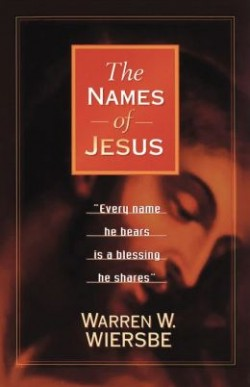 Today Only: FREE: The Names of Jesus by Warren Wiersbe eBook