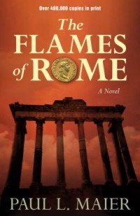 Today Only: FREE: Flames of Rome: A Novel by Paul Maier eBook