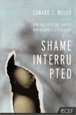 FREE: Shame Interrupted: How God Lifts the Pain of Worthlessness and Rejection by Ed Welch eBook