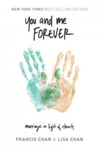 FREE: You and Me Forever: Marriage in Light of Eternity by Francis & Lisa Chan eBook