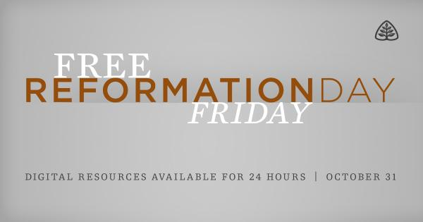 Today Only: 6 FREE Reformation Day Resources from Ligonier Ministries