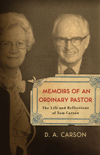 FREE: Memoirs of an Ordinary Pastor by D. A. Carson eBook