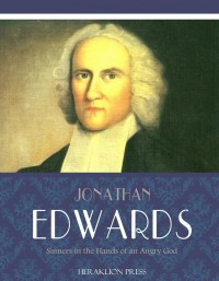 FREE: Sinners in the Hands of an Angry God by Jonathan Edwards eBook
