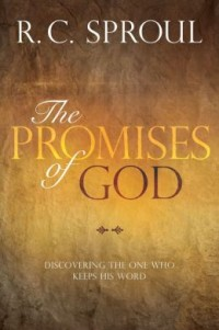 FREE: The Promises of God: Discovering the One Who Keeps His Word by R. C. Sproul eBook
