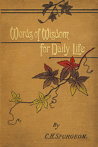 Free for the Weekend: Words of Wisdom For Daily Life by Charles Spurgeon WORDsearch eBook