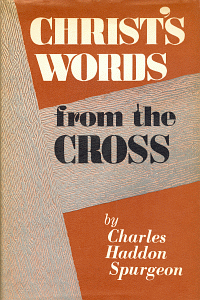 Free Friday: Christ's Words from the Cross by Charles Spurgeon WORDsearch eBook