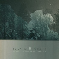 "FREE: ""O Come All Ye Faithful"" Future of Forestry mp3"