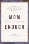 FREE: Mom Enough: The Fearless Mother's Heart and Hope eBook