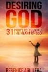 FREE: Desiring God: 31 Prayers Seeking the Heart of God eBook