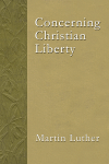 Free for the Weekend: Concerning Christian Liberty by Martin Luther WORDsearch eBook