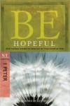FREE: Be Hopeful (1 Peter): How to Make the Best of Times Out of Your Worst of Times by Warren Wiersbe eBook