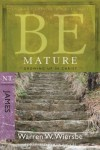 FREE: Be Mature (James): Growing Up in Christ by Warren Wiersbe eBook