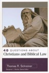 Free for July: 40 Questions about Christians and Biblical Law by Thomas R. Schreiner Logos eBook