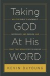 FREE: Taking God At His Word: Why the Bible Is Knowable, Necessary, and Enough, and What That Means for You and Me by Kevin DeYoung eBook