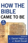 FREE: How the Bible Came To Be eBook