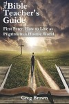 FREE: The Bible Teacher's Guide: First Peter: How to Live as Pilgrims in a Hostile World eBook