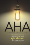Free for September: AHA: The God Moment that Changes Everything Audiobook